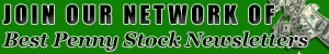Are you ready to start receiving the Hottest Penny Stock Newsletters? Of Course you are! Our network of FREE Penny Stock Newsletters has seen massive gains! You have nothing to lose and everything to GAIN!