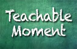 Image result for teachable moment