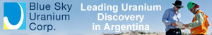 Blue Sky Uranium Corp. (TSX.V: BSK) is a leader in uranium discovery in Argentina. The Company's mission is to deliver exceptional returns to shareholders by rapidly advancing a portfolio of surficial uranium deposits into low-cost producers.